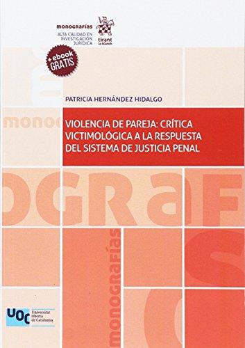 Violencia de Pareja: Crítica Victimológica a la Respuesta del Sistema de Justicia Penal (Monografías)