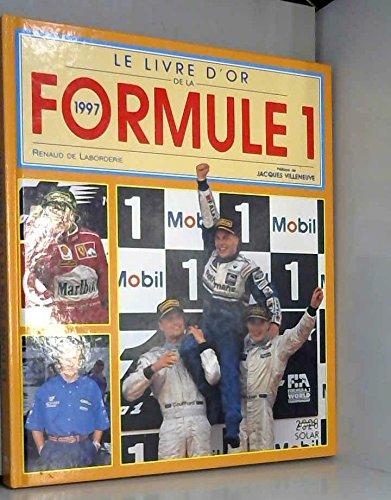 Le livre d'or de la formule 1, 1997 par Renaud de Laborderie