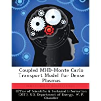 Coupled MHD-Monte Carlo Transport Model for Dense