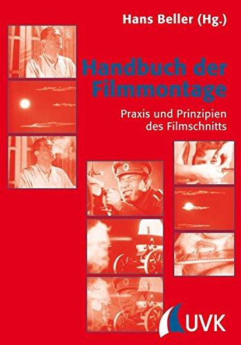Handbuch der Filmmontage: Praxis und Prinzipien des Filmschnitts (Praxis Film)
