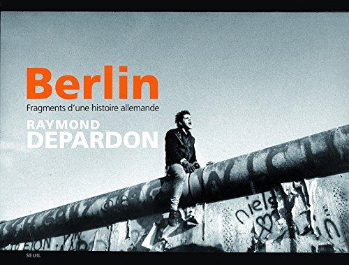 Berlin. Fragments d'une histoire allemande