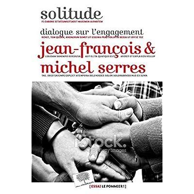 Solitude - Dialogue sur l engagement