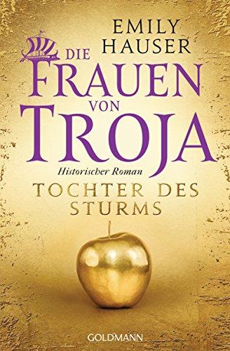 Hauser, Emily: Die Frauen von Troja