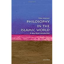 Philosophy in the Islamic World: A Very Short Introduction (Very Short Introductions) by Peter Adamson (2015-11-01)