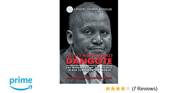 Aliko Mohammad Dangote: The Biography of the Richest Black