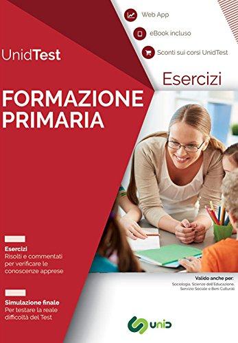 Eserciziario commentato per il test di ammissione a formazione primaria. con ebook. con contenuto digitale per accesso on line