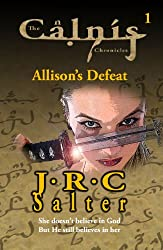 Allison's Defeat (The Calnis Chronicles Book 1)