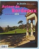 Telecharger Livres Le Festin Hors Serie Autour de Bordeaux Un tour de Cub en 101 momunents (PDF,EPUB,MOBI) gratuits en Francaise