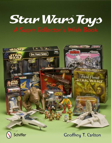 Star Wars Toys: A Super Collector's Wish Book por Geoffrey T Carlton
