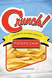 Crunch!: A History of the Great American Potato Chip by Dirk Burhans (2008-08-18)