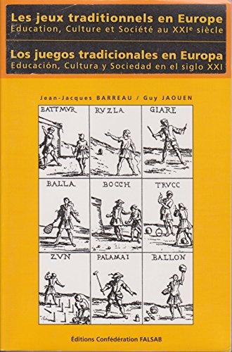 Les jeux traditionnels en Europe -Education, Culture et Société au XXIe siècle -Initiatives et prospectives dans diverses régions Européennes