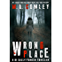 Wrong Place: A gripping serial killer crime thriller. (DI Sally Parker Thriller Book 1) (English Edition)