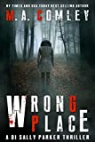 Wrong Place by M A Comley