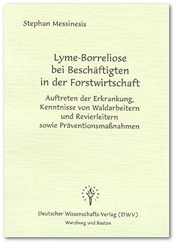 Lyme-Borreliose bei Beschäftigten in der Forstwirtschaft. Auftreten der Erkrankung, Kenntnisse von Waldarbeitern und Revierleitern sowie Präventionsmaßnahmen