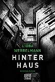 Hinterhaus: Kriminalroman (Berlin-Krimi, Band 1) von Lioba Werrelmann