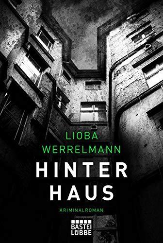 Buchseite und Rezensionen zu 'Hinterhaus: Kriminalroman (Berlin-Krimi, Band 1)' von Lioba Werrelmann