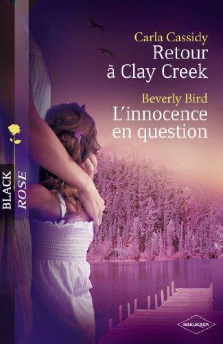 Retour  Clay Creek - L'innocence en question (Harlequin Black Rose)