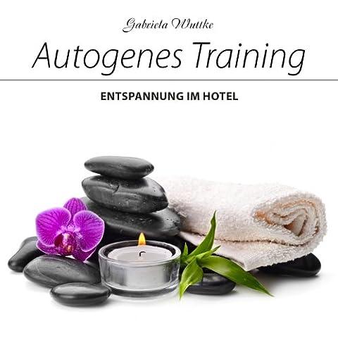 Autogenes Traning : Entspannung im Hotel