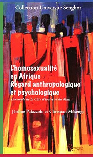 L'homosexualité en Afrique. Regard anthropologique et psychologique par Christian Mesenge, Jerome Palazzolo