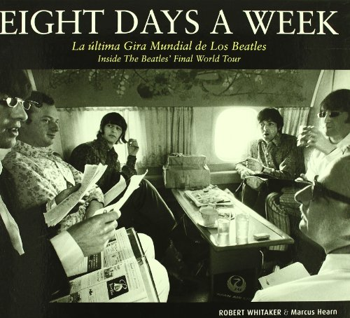 Descargar Libro Eight days a week - la ultima gira mundial de los beatles de Robert Whitaker