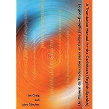 A Translation Manual for the Caribbean/Un Manual de Traduccion Para El Caribe