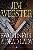 Swords for a Dead Lady by Jim Webster