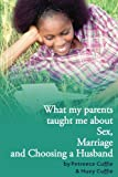 Cuffie Best Deals - What my parents taught me about sex, marriage &  choosing a husband