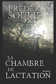 La chambre de lactation par Frédéric Soulier
