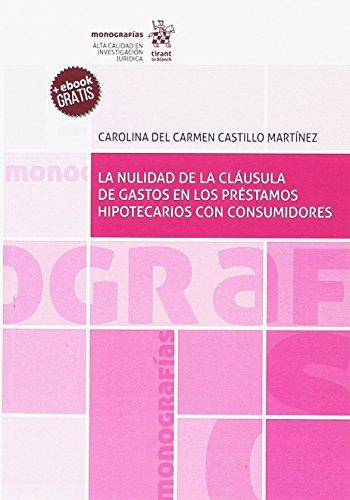 La Nulidad de la Cláusula de Gastos en los Préstamos Hipotecarios con Consumidores por Carolina del Carmen Castillo Martínez