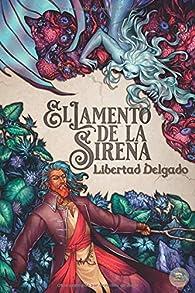 El Lamento de la Sirena par Libertad Delgado