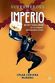 Superhéroes del imperio par  César Cervera Moreno