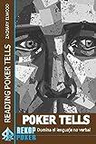 Poker Tells: Domina El Lenguaje No Verbal