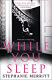 While You Sleep: An unputdownable psychological thriller that will send shivers up yo...
