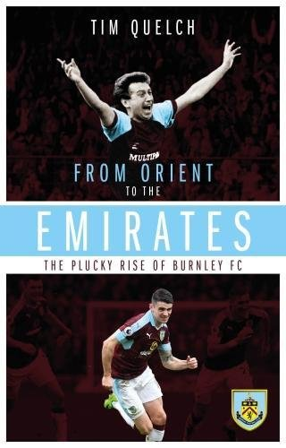 From Orient to the Emirates: The Plucky Rise of Burnley...