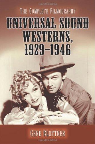 Universal Sound Westerns, 1929-1946: The Complete Filmography by Gene Blottner (2010-12-30) par Gene Blottner
