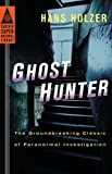 Ghost Hunter: The Groundbreaking Classic of Paranormal Investigation (Tarcher Superna...