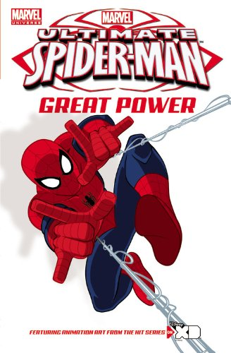 Marvel Universe Ultimate Spider-Man: Marvel Universe Ultimate Spider-man: Great Power Screen Cap Digest Great Power Screen Cap Digest Cover Image