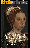 Katherine Howard: A New History (English Edition)