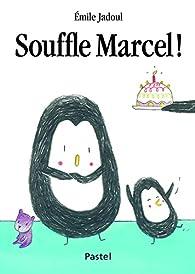 Souffle Marcel ! par Emile Jadoul