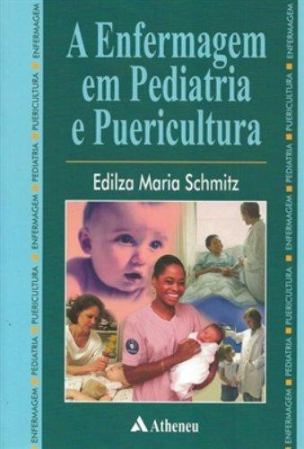 A Enfermagem em Pediatria e Puericultura (Em Portuguese do Brasil)