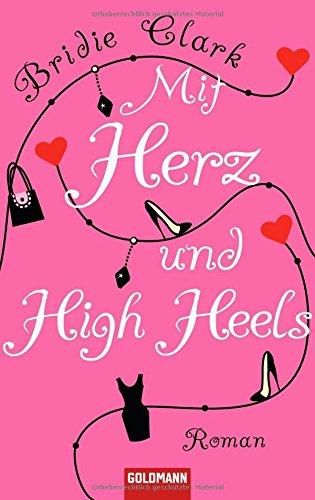 Mit Herz und High Heels: Roman Herz High Heels