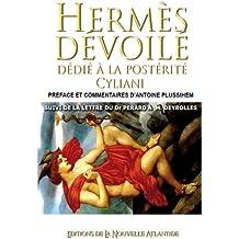 HERMÈS DÉVOILÉ, dédié à la postérité, par C...
