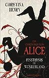 Die Chroniken von Alice - Finsternis im Wunderland von Christina Henry