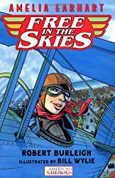 Amelia Earhart Free in the Skies (American Heroes)