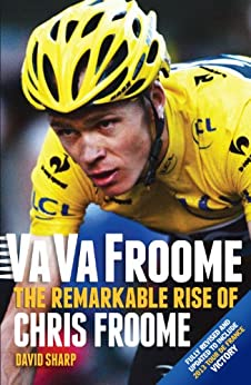 Va Va Froome: The Remarkable Rise of Chris Froome par [Sharp, David]
