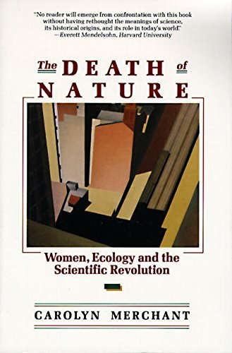The Death of Nature: Women, Ecology and the Scientific Revolution by Carolyn Merchant (1990-10-25)