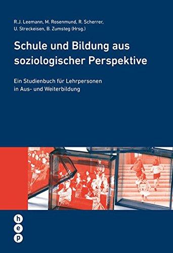 Schule und Bildung aus soziologischer Perspektive: Ein Studienbuch für Lehrpersonen in Aus- und Weiterbildung