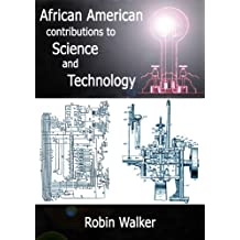 African American Contributions to Science and Technology (Reklaw Education Lecture Series Book 12)
