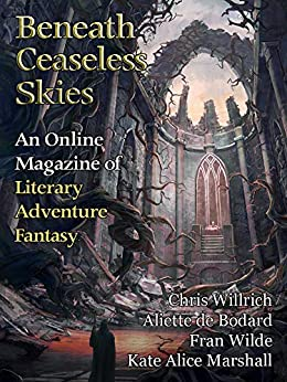 Beneath Ceaseless Skies Issue #261 (Tenth Anniversary Month Double-Issue I) by [Willrich, Chris, de Bodard, Aliette, Wilde, Fran, Marshall, Kate Alice]