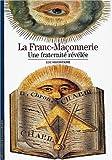 LA FRANC-MACONNERIE. Une fraternité révelée